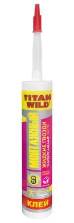 """Клей """"TITAN WILD"""" жидкие гвозди универсальные 310 мл (12)"""